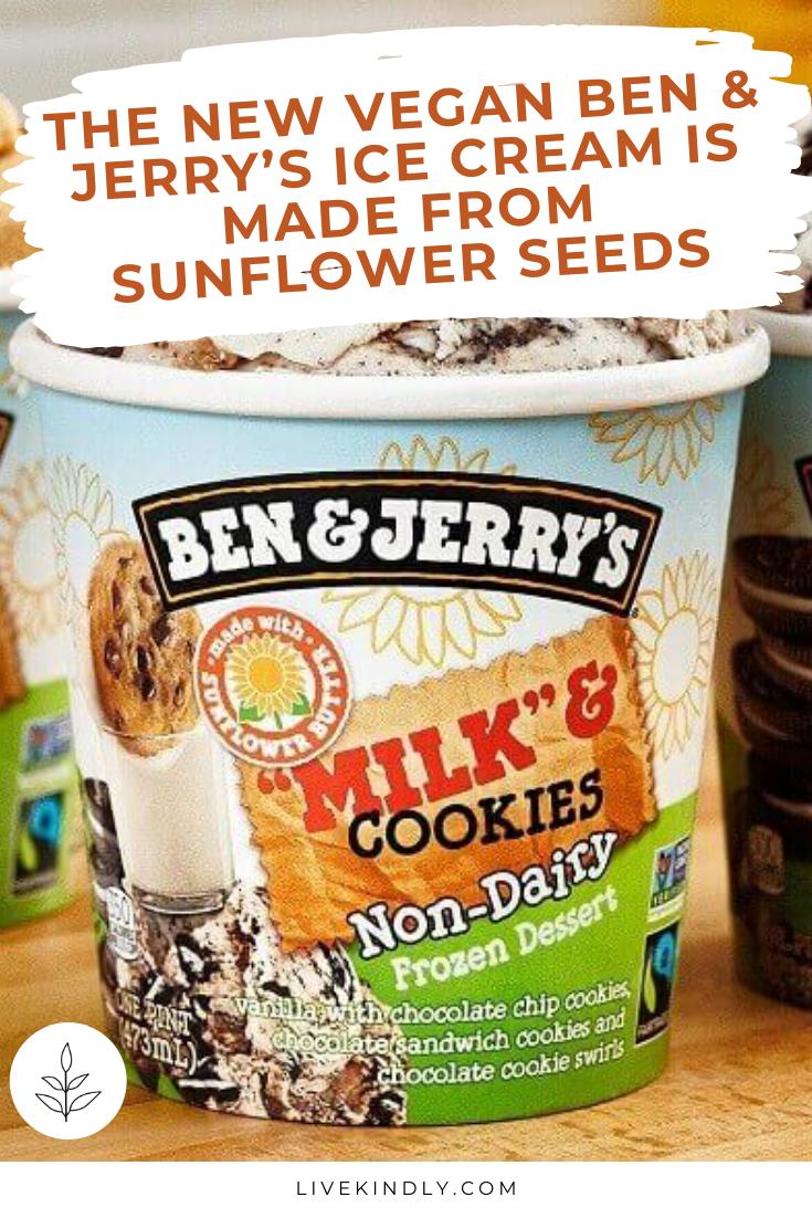 The New Vegan Ben Jerry S Ice Cream Is Made From Sunflower Seeds In 2020 Ice Cream Ben And Jerrys Ice Cream Milk Cookies
