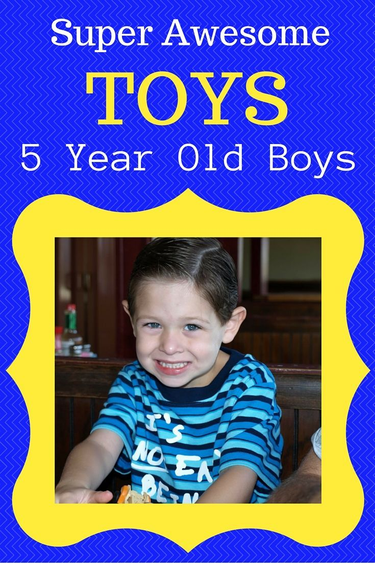 Super Awesome Toys For 5 Year Old Boys
