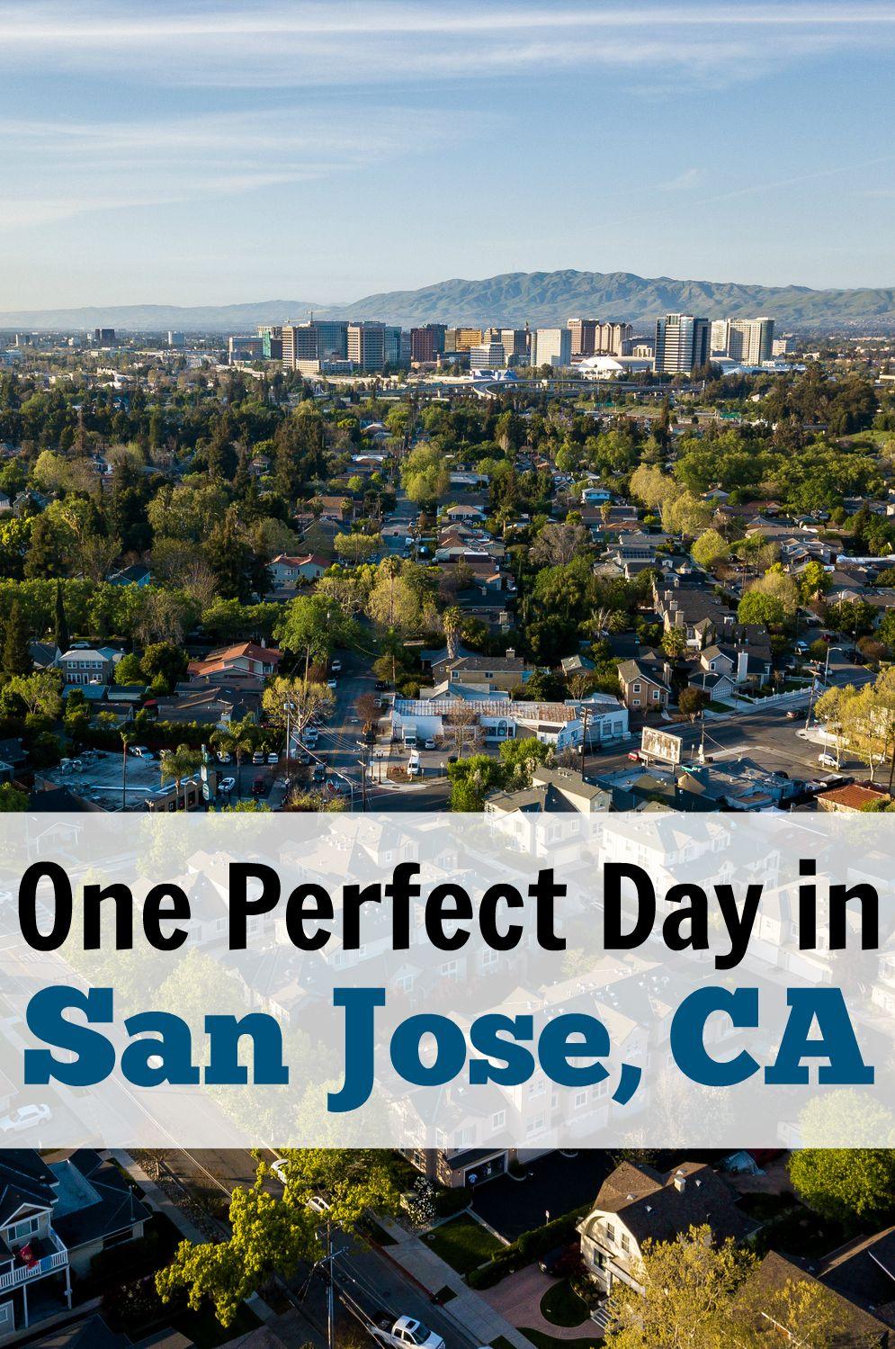 One Day In San Jose San Jose California California Travel California Travel Road Trips