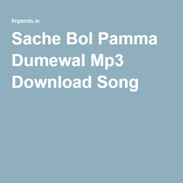 Sache Bol Pamma Dumewal Mp3 Download Song | Free Mp3 Song Download ...