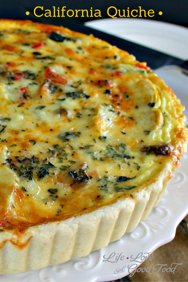 California Quiche Life Love And Good Food Quiche Recipes Breakfast Dishes Food Recipes