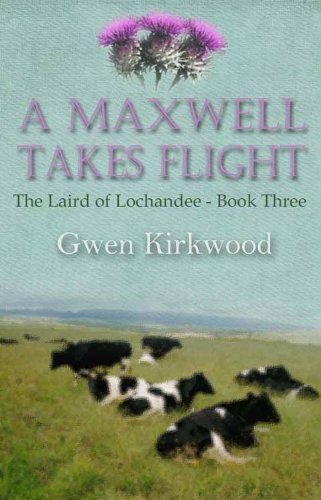 Free Book - A Maxwell Takes Flight, the third title in the Laird of Lochandee series by Gwen Kirkwood, is free in the Kindle store, courtesy of UK publisher Accent Press.