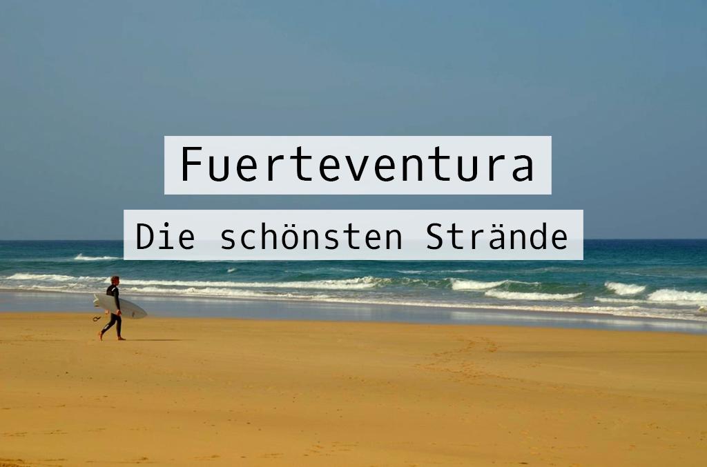 Ich verrate dir meine Lieblingsstrände auf Fuerteventura. Kilometerlange Sandstrände, türkisfarbenes Wasser, einfach genial!