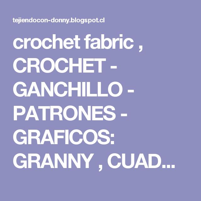 crochet fabric , CROCHET - GANCHILLO - PATRONES - GRAFICOS: GRANNY ...