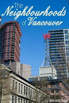 The Neighbourhoods Of Vancouver A Visitor S Guide Canada