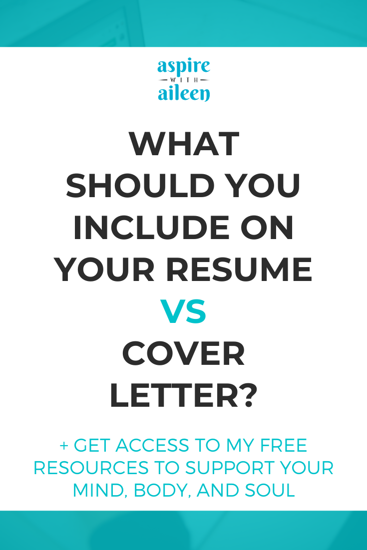 What Should You Include On Your Resume Versus Cover Letter Aspire With Aileen Llc In 2020 Writing A Cover Letter Resume Advice Cover Letter