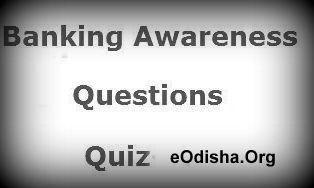 Banking awareness quiz for ibps – Banking Awareness Quiz 3 - Free Mock Test for IBPS PO - Free online IBPS exam . | eOdisha.OrgeOdisha.Org