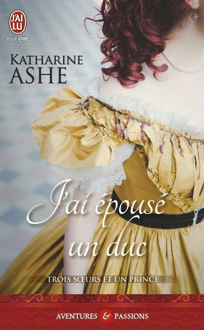 Trois Soeurs Et Un Prince Tome 1 J Ai Epouse Un Duc De Katharine Ashe Trois Soeurs Bon Livre A Lire Telechargement