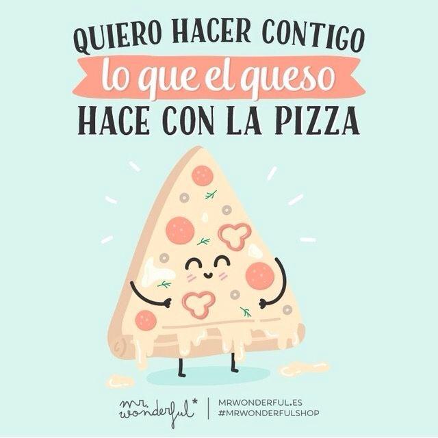 Pizza Queso Frases Bonitas Frases Vida Amor Y Frases