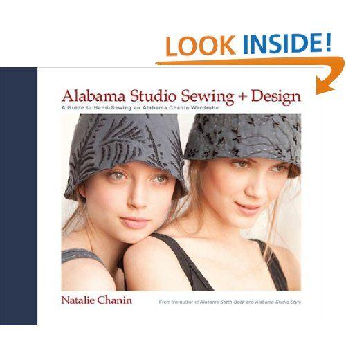 Alabama Studio Sewing Design A Guide To Hand Sewing An Alabama Chanin Wardrobe Natalie Chanin Sun Young Park Sewing Design Hand Sewing Handmade Wardrobe