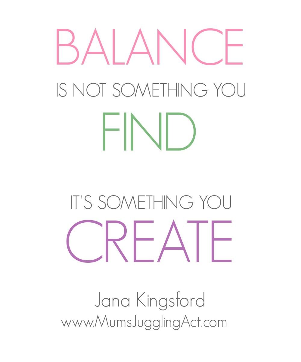 Balanced Life Quotes Balance Is Not Something You Find.it's Something You Create