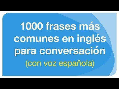 1000 Frases Mas Comunes En Ingles Español 1 Youtube