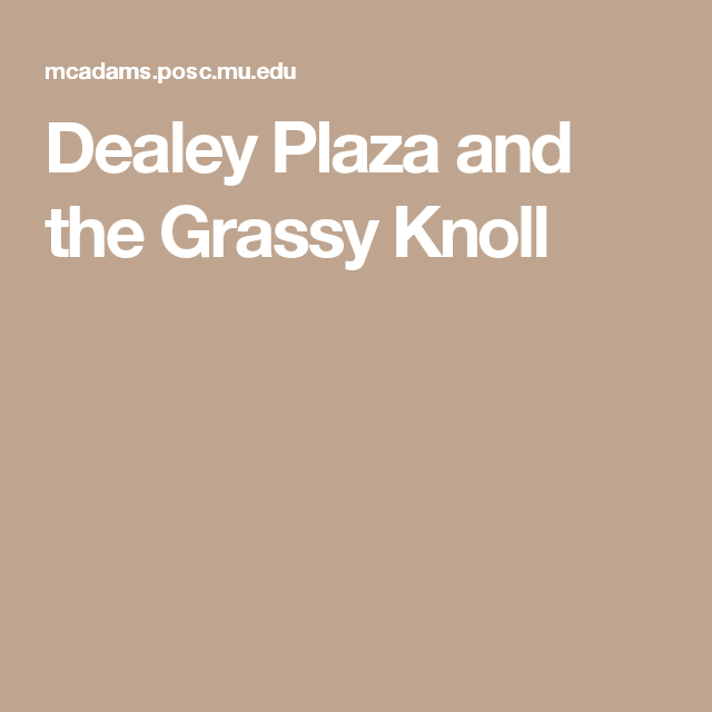 Dealey Plaza and the Grassy Knoll