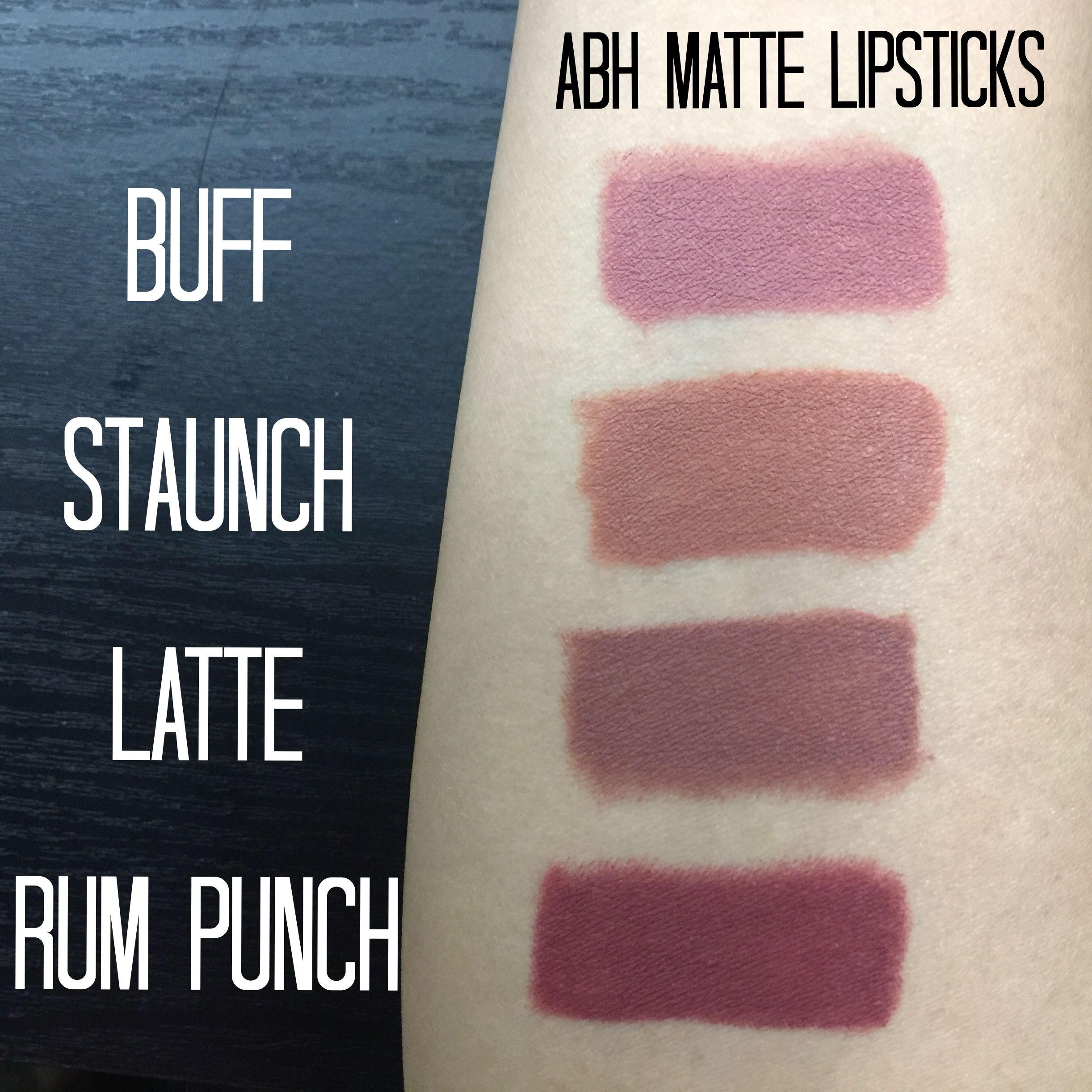 Swatches For Abh Matte Lipsticks Buff Staunch Latte Amp Rum Punch Rum Punch Lipstick Diy Beauty Hacks