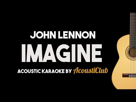 12 Imagine John Lennon Acoustic Guitar Karaoke Version Youtube Imagine John Lennon Karaoke John Lennon