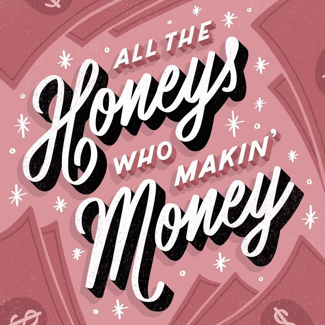 ALL The Honeys Who Makin' Money    by LaurenHom :