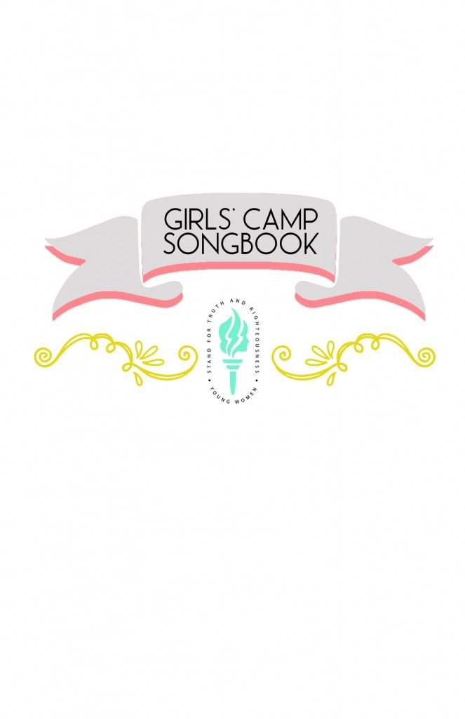 LDS Girls\' Camp Songbook {FREE PRINTABLE!} | Cosas divertidas ...