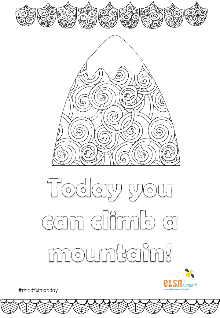 Climb a mountain - ELSA Support . Mindful colouring ...