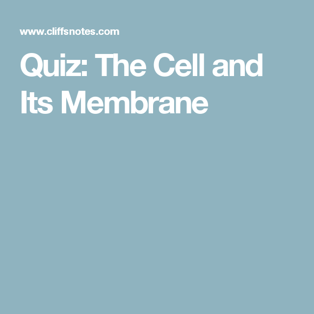 Quiz: The Cell and Its Membrane | Nursing | Pinterest
