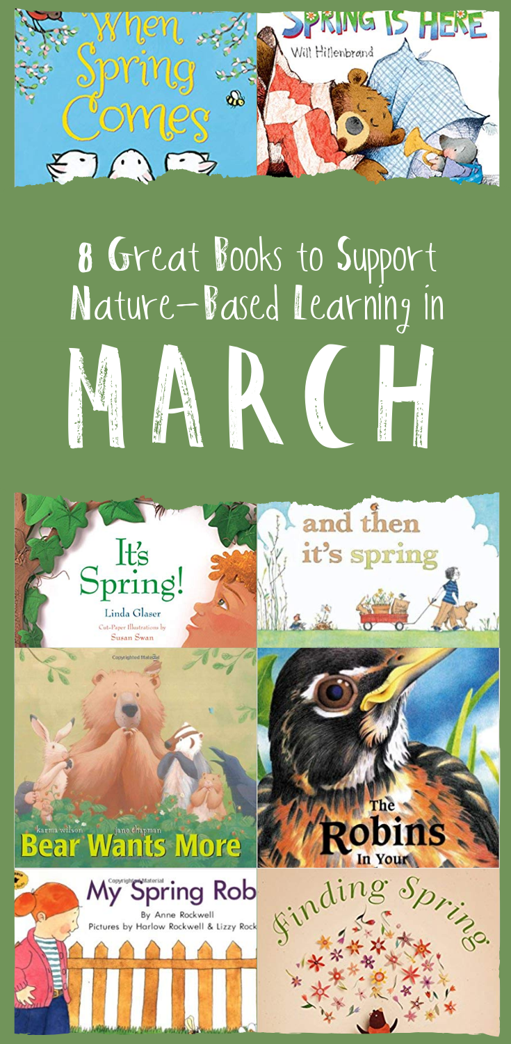 Eight Great Books To Support Nature Based Learning In March Nature Based Learning Nature Based Preschool Preschool Books