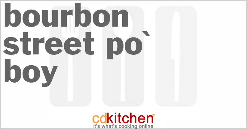 Bourbon Street Po' Boy | CDKitchen.com