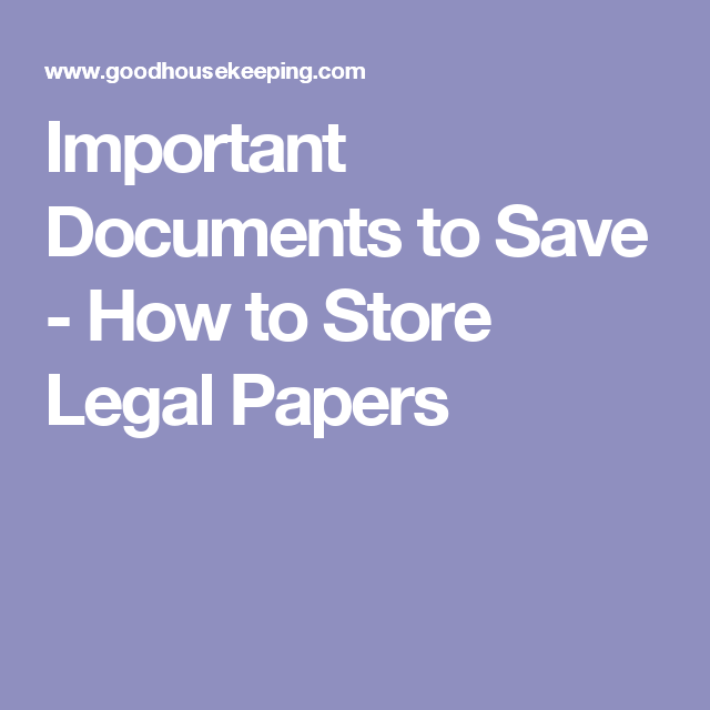 Important Documents to Save - How to Store Legal Papers