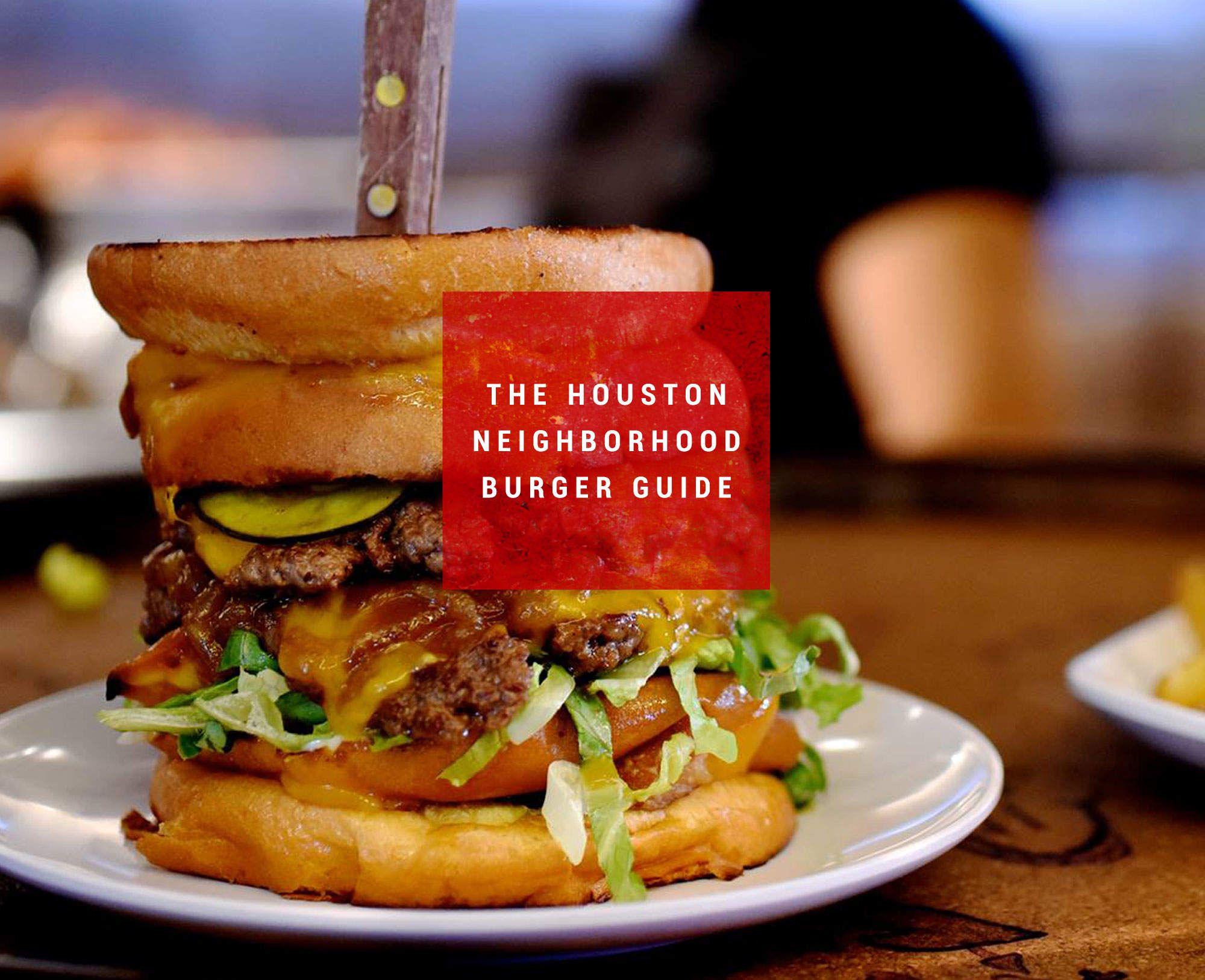 The Best Burger In 21 Houston Hoods Burger Good Burger Houston Food
