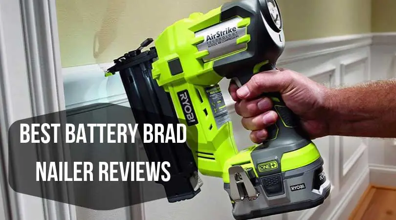 7 Best Cordless Battery Powered Brad Nailer To Buy In 2020 In 2020 Brad Nailer Nailer Brad