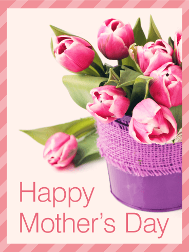 Tulip Happy Mother S Day Card This Gorgeous Card Will Surely Be The Focal Point Of Mom Happy Mothers Day Messages Mother Day Message Happy Mothers Day Images