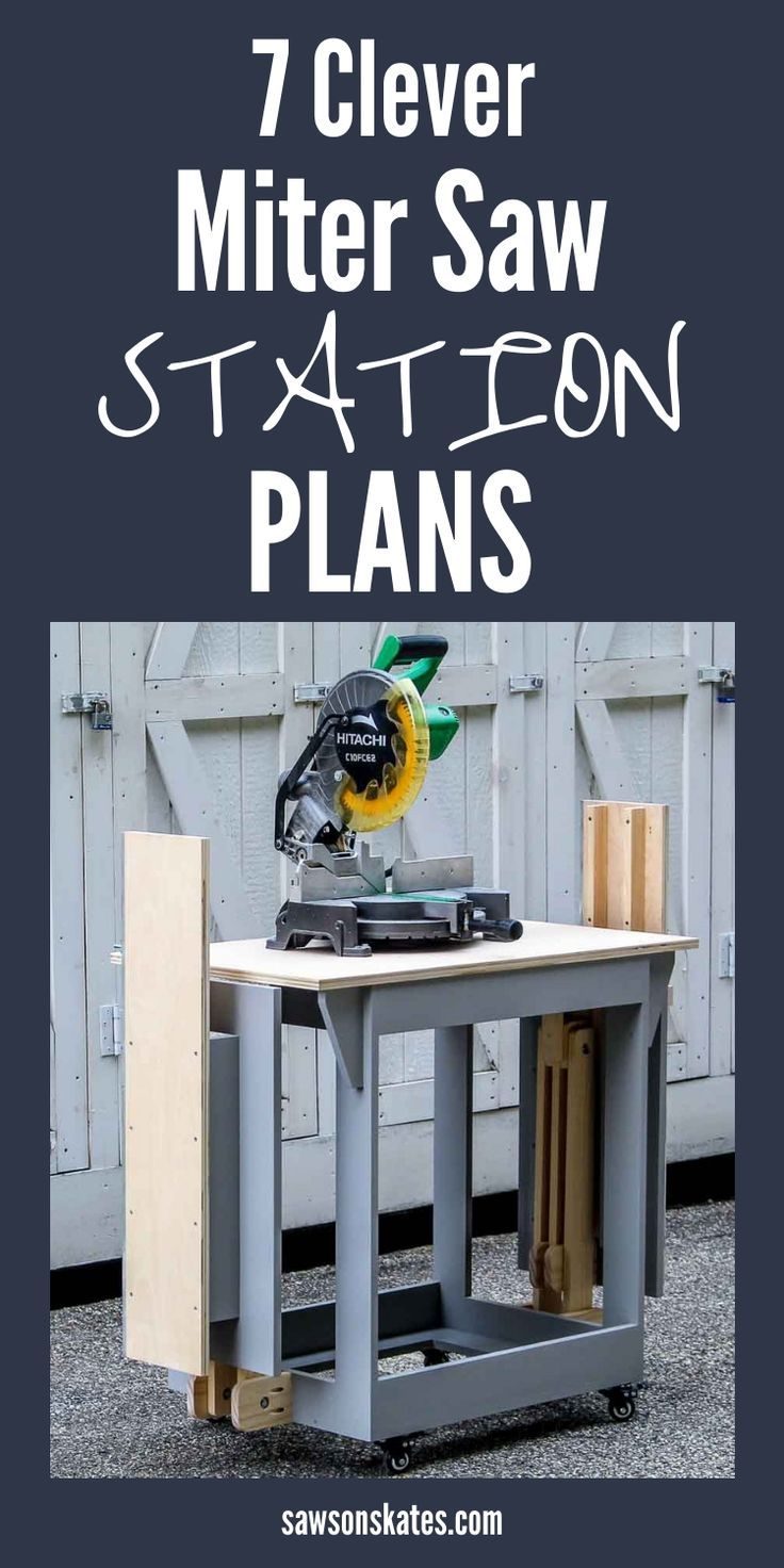 Check out the plans for these 7 DIY miter saw stations! They're all great for a small workshop, garage, or shed. #sawsonskates