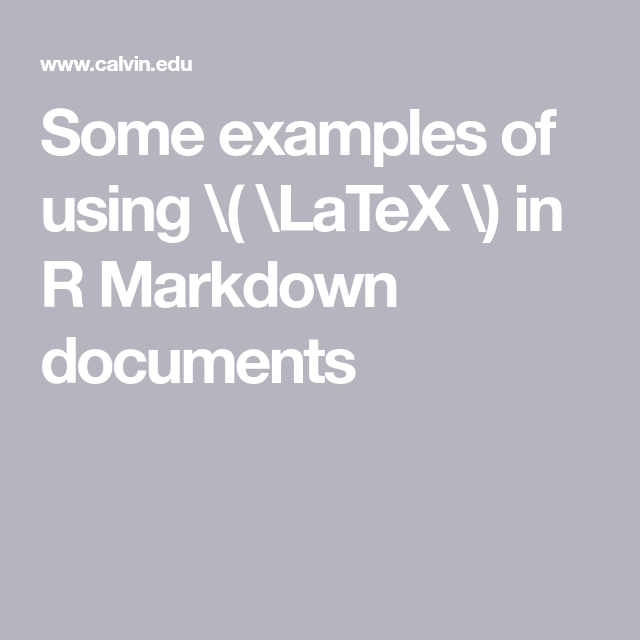 Some examples of using \( \LaTeX \) in R Markdown documents