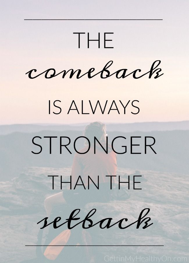 The Comeback Is Always Stronger Wise Words Pinterest