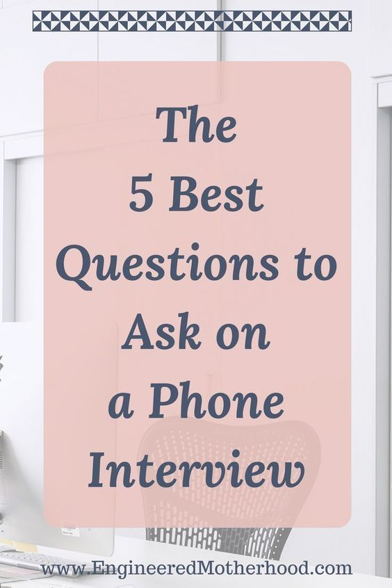 The 5 Best Questions To Ask When Conducting A Phone Interview work