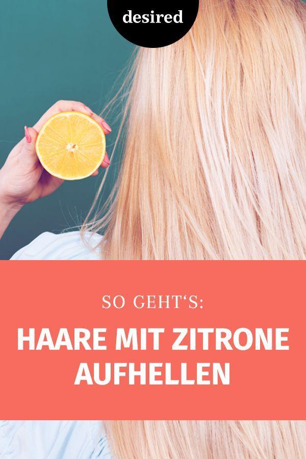 Haare aufhellen mit Zitrone: Easy Anleitung   desired.de