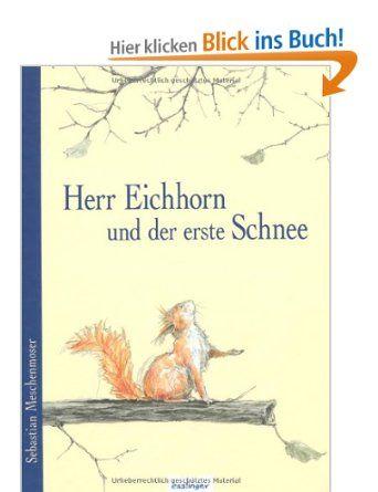 Herr Eichhorn und der erste Schnee: Bilderbuchausgabe: Amazon.de: Sebastian Meschenmoser: Bücher