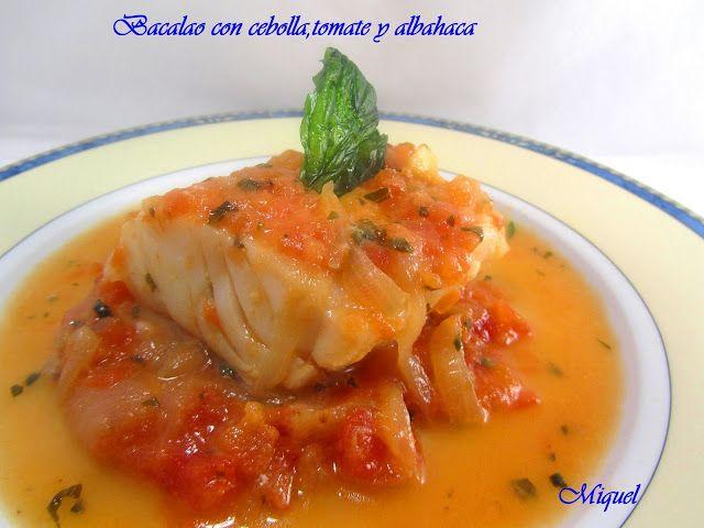 Les receptes del Miquel: Bacalao con cebolla, tomate y albahaca