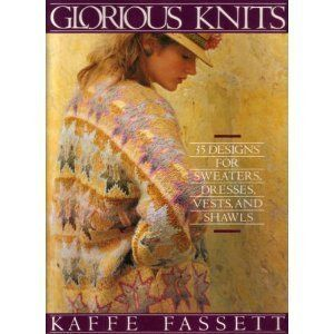 Glorious Knits - Designs for Knitting Sweaters, Dresses, Vests and Shawls: Kaffe Fassett: 9780517558430: Amazon.com: Books