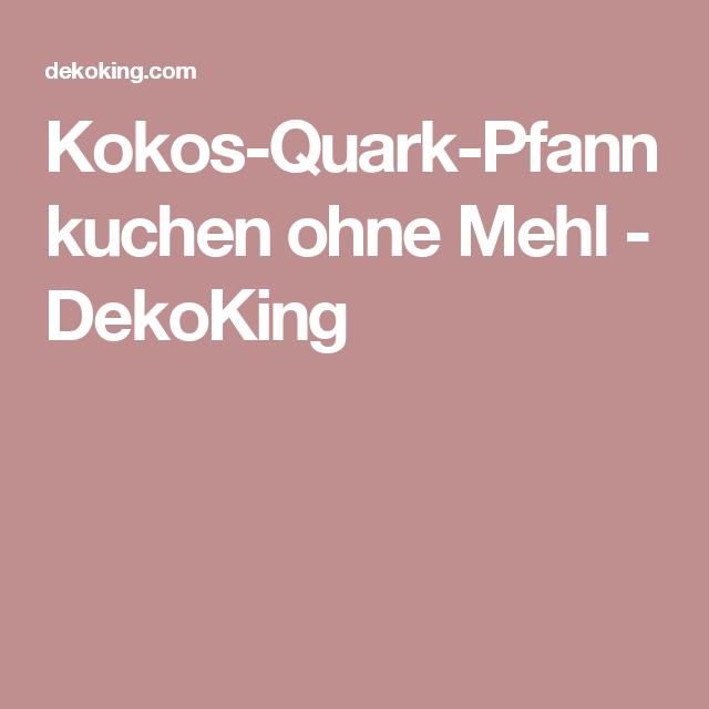 Kokos Quark Pfannkuchen Ohne Mehl Dekoking Reis Pinterest