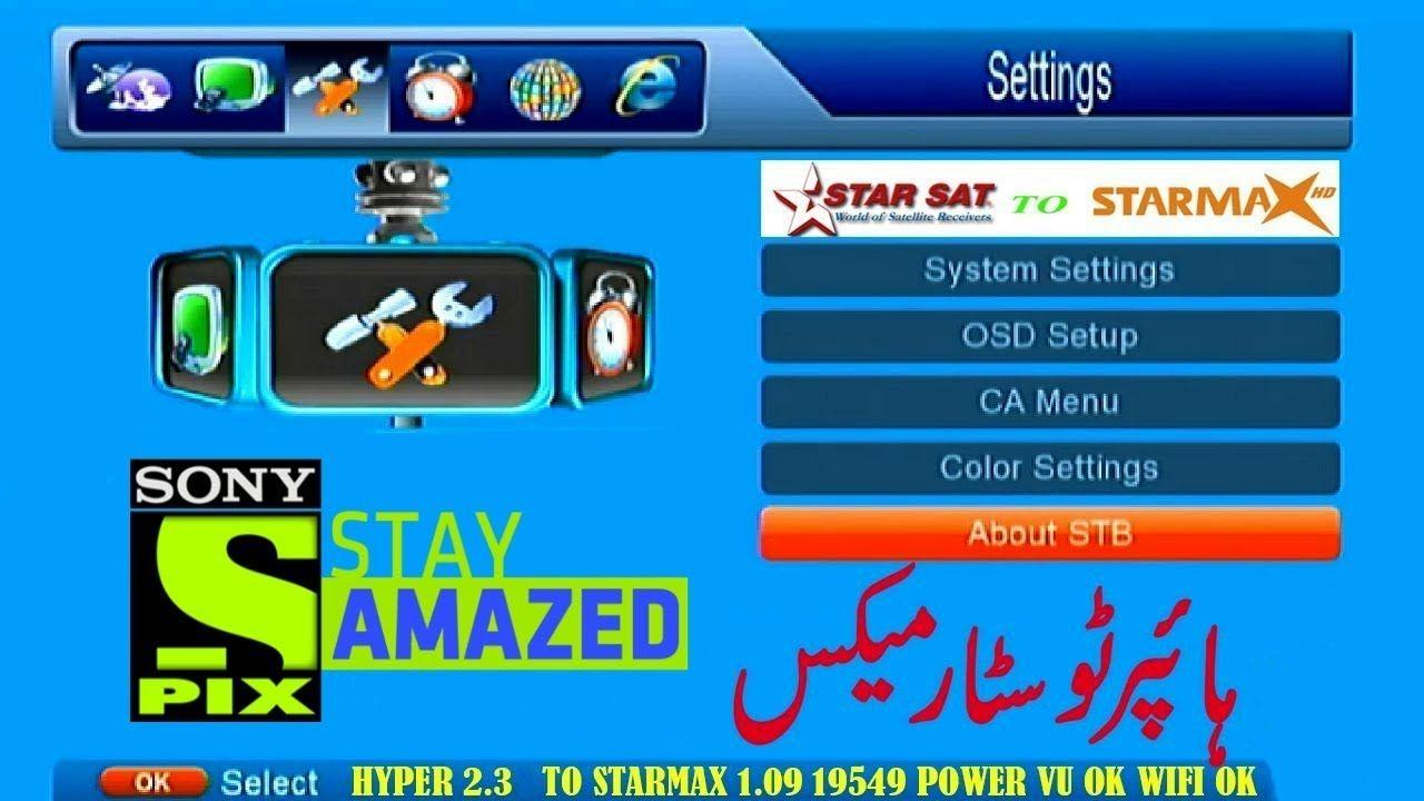 Starsat 2000Hd Hyper to Starmax A20 1 09 (19549) Power VU OK WiFi OK