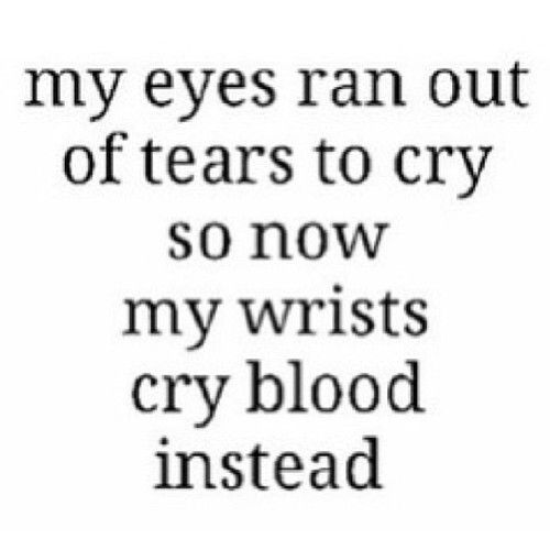 Cutting Suicide Quotes: I Don't Cry So I Cut..