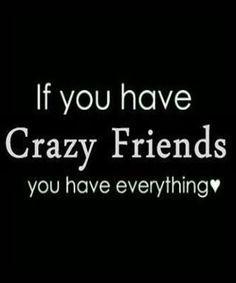 Crazy Friends Quotes 77 Friendship Quotes Friendship Quotes