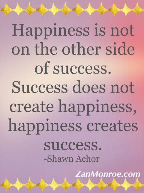 Shawn Achor Quotes Custom Happiness Is Not On The Other Side Of Successsuccess Does Not