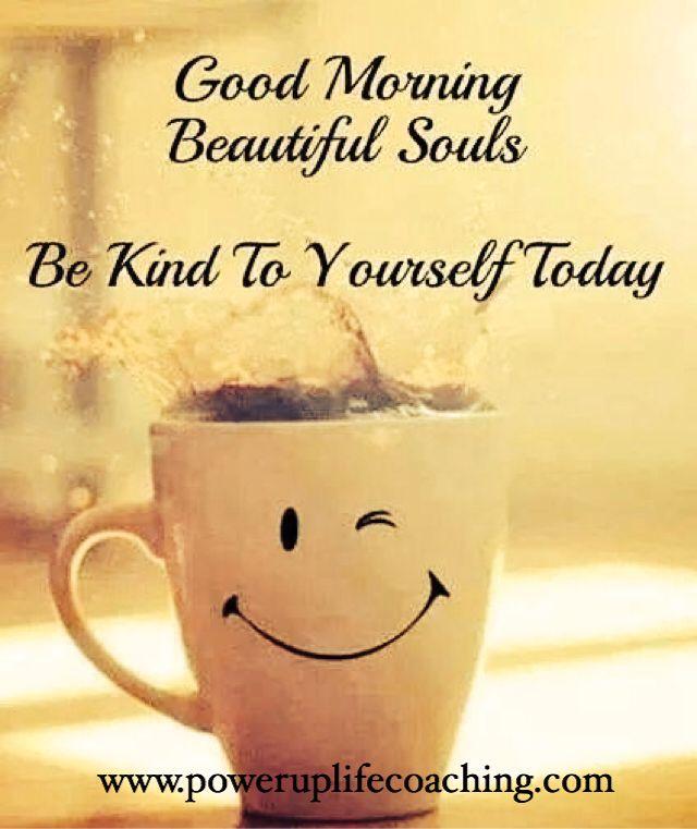Positive Saturday Morning Quotes: Good Morning Beautiful Soul!