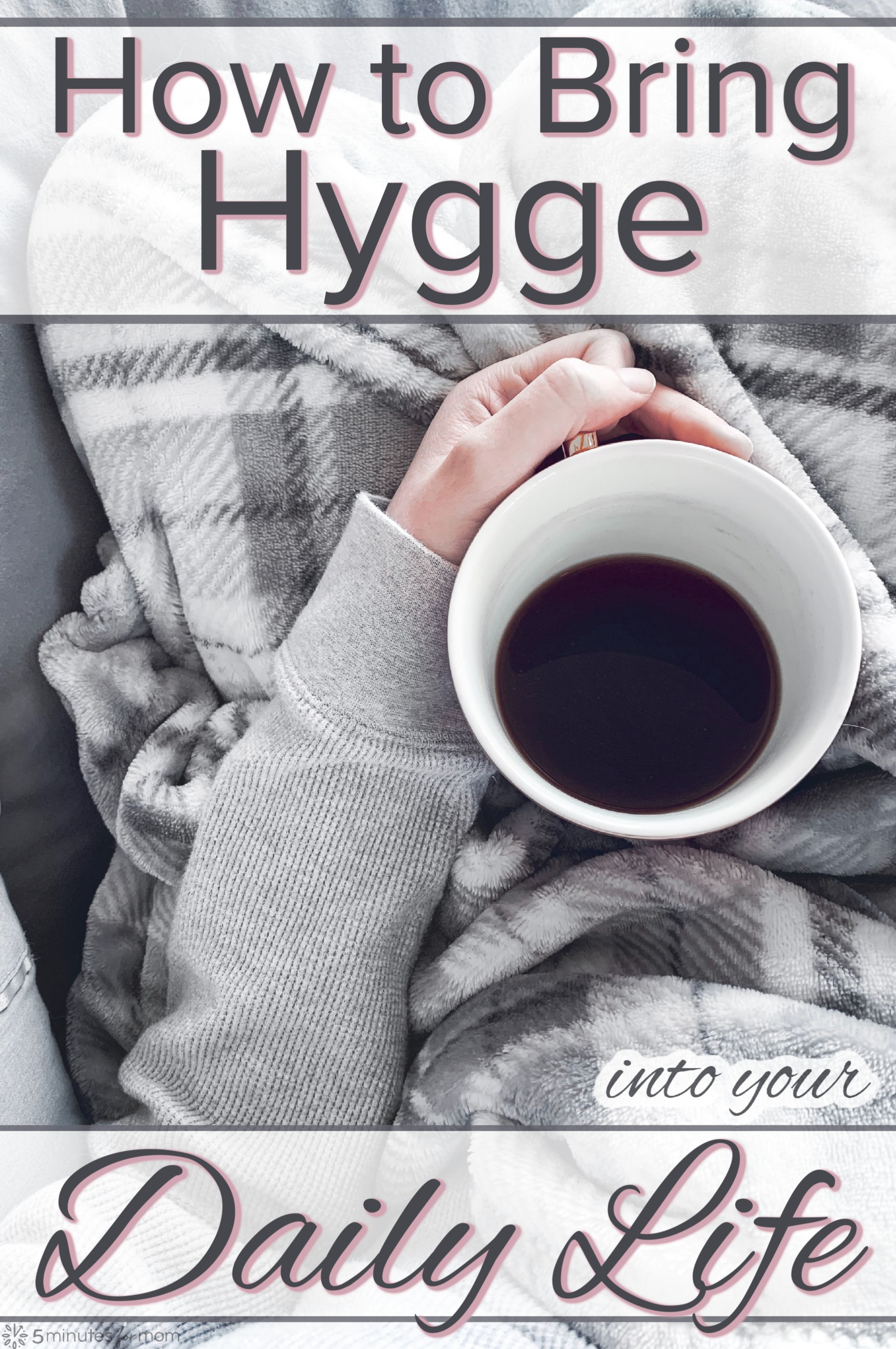How To Bring Hygge Into Your Daily Life In 2020 How To Pronounce Hygge Hygge Daily Life
