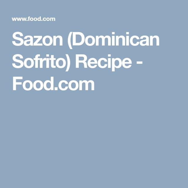 Sazon (Dominican Sofrito) Recipe - Food.com