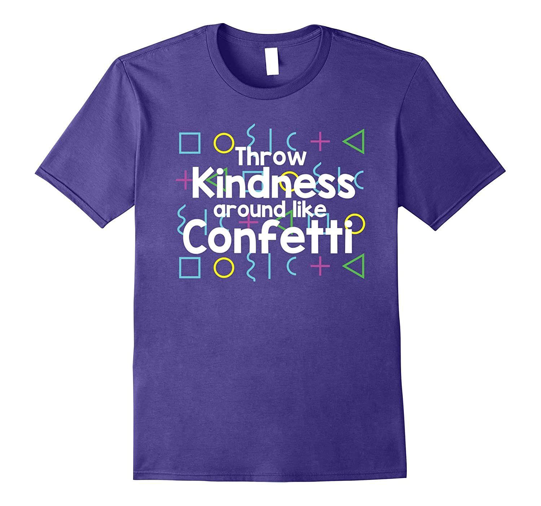Throw Kindness Around Like Confetti-Awarplus