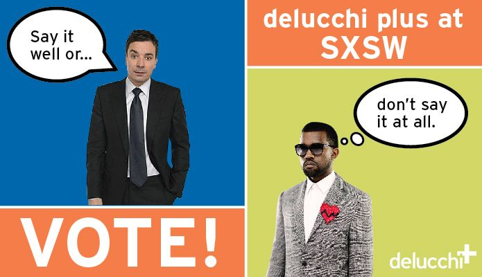 PLUS THE VOTE: WE NEED YOUR HELP TO ROCK SXSW - Delucchi Plus - by Lauren Sloat