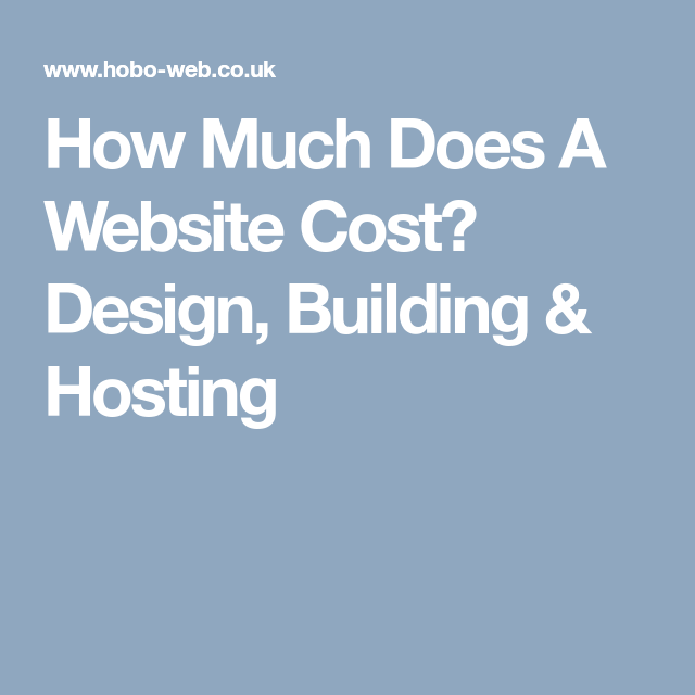 How Much Does A Website Cost? Design, Building & Hosting ...