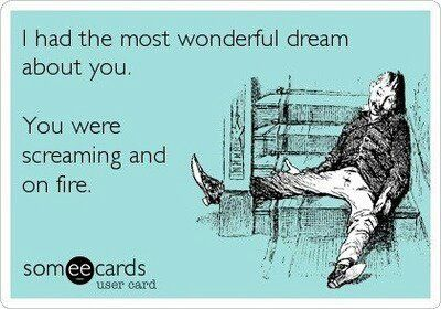 Someecards, Wonderful dream :')