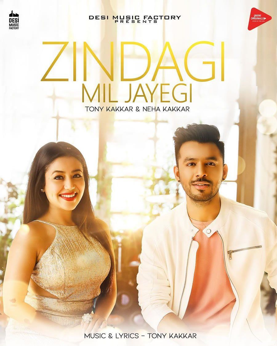 Zindagi Mil Jayegi New Song Sung By Neha Kakkar Tony Kakkar This Song Has Been Sung Very Beautiful Neha Kakkar And Tony Kakar Singer Neha Kakkar News Songs
